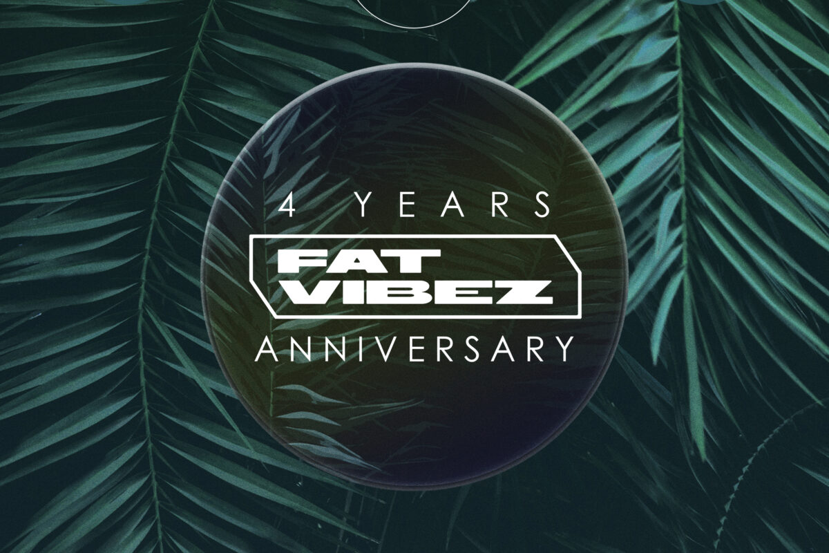FAT VIBEZ 4 Years Anniversary